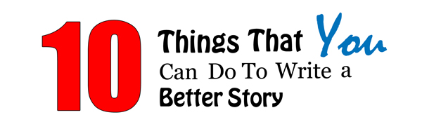 10 Things That You Can Do To Write A Better Story image