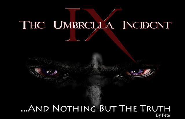 The Umbrella Incident: Chapter 9: ...And Nothing But The Truth image