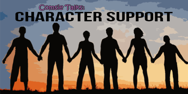 Comsie Talks: Character Support