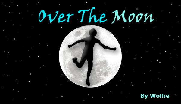 Over The Moon: Part 2