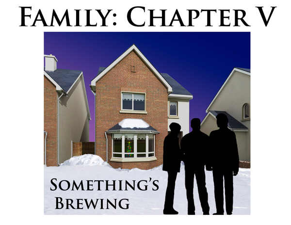 Family: Chapter 5 - Something's Brewing image