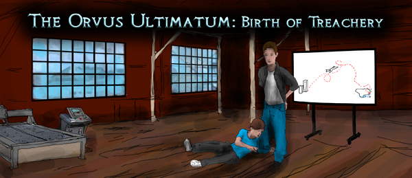 The Orvus Ultimatum: Birth of Treachery