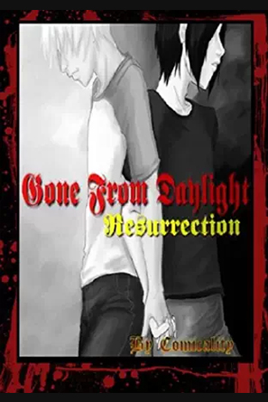 Gone From Daylight: Resurrection