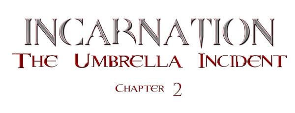 The Umbrella Incident: Chapter 2 - Incarnation image