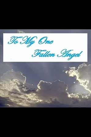To My One Fallen Angel