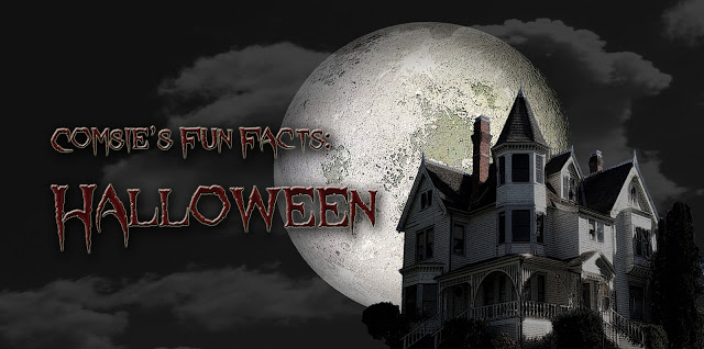 Comsie's Fun Facts: Halloween