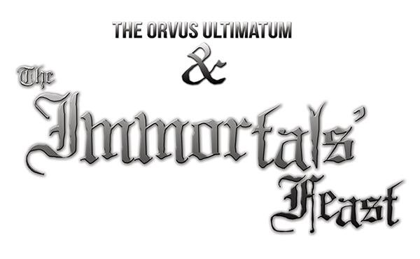 The Orvus Ultimatum: The Immortals' Feast