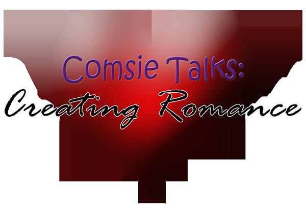 Comsie Talks: Creating Romance