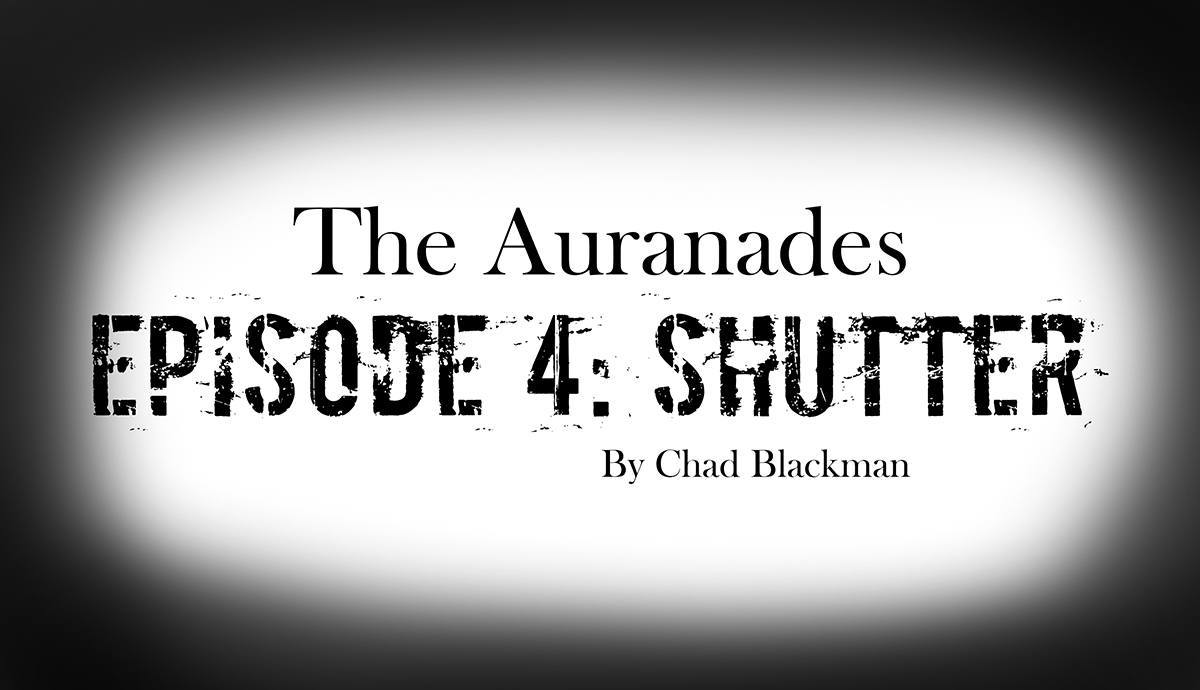 Cover image for The Auranades: Episode 4: Shutter