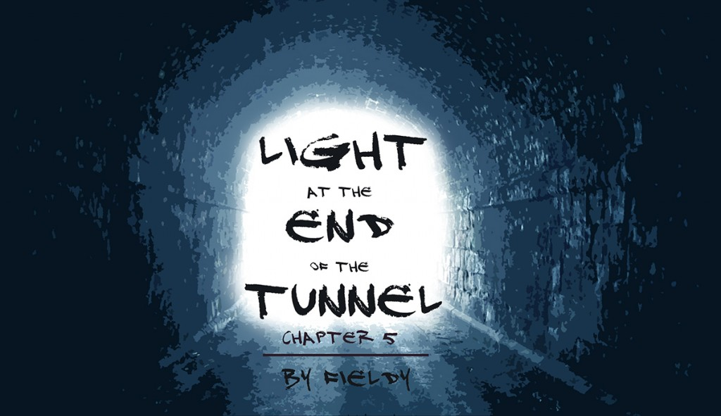 Light At The End of The Tunnel: Chapter 5