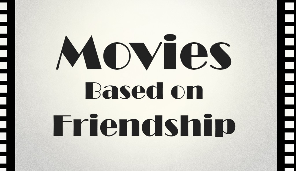 Movies Based on Friendship cover image