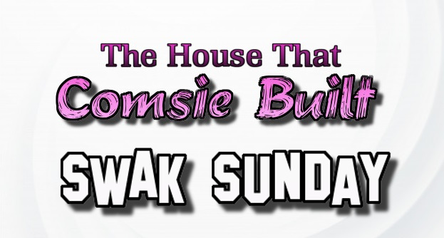 The House That Comsie Built: SWAK Sundau